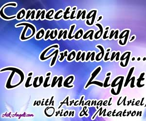 Divine Light Angel Course- Connecting, Downloading, Grounding