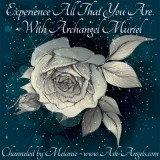 Experience All That You Are~ With Archangel Muriel