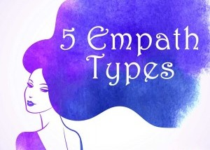 5 Empath Types… Which Are You?