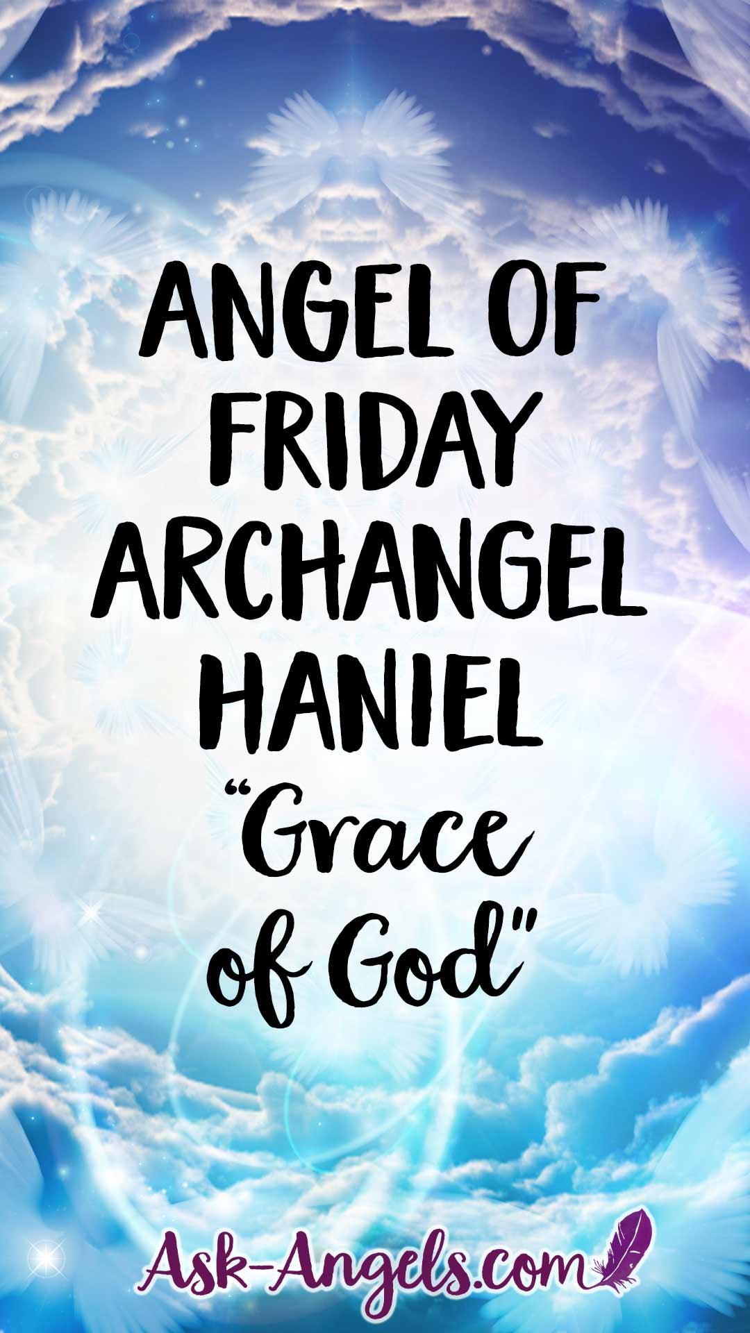 Archangel of Friday: Archangel Anael or Archangel Haniel- Haniel means Grace of God