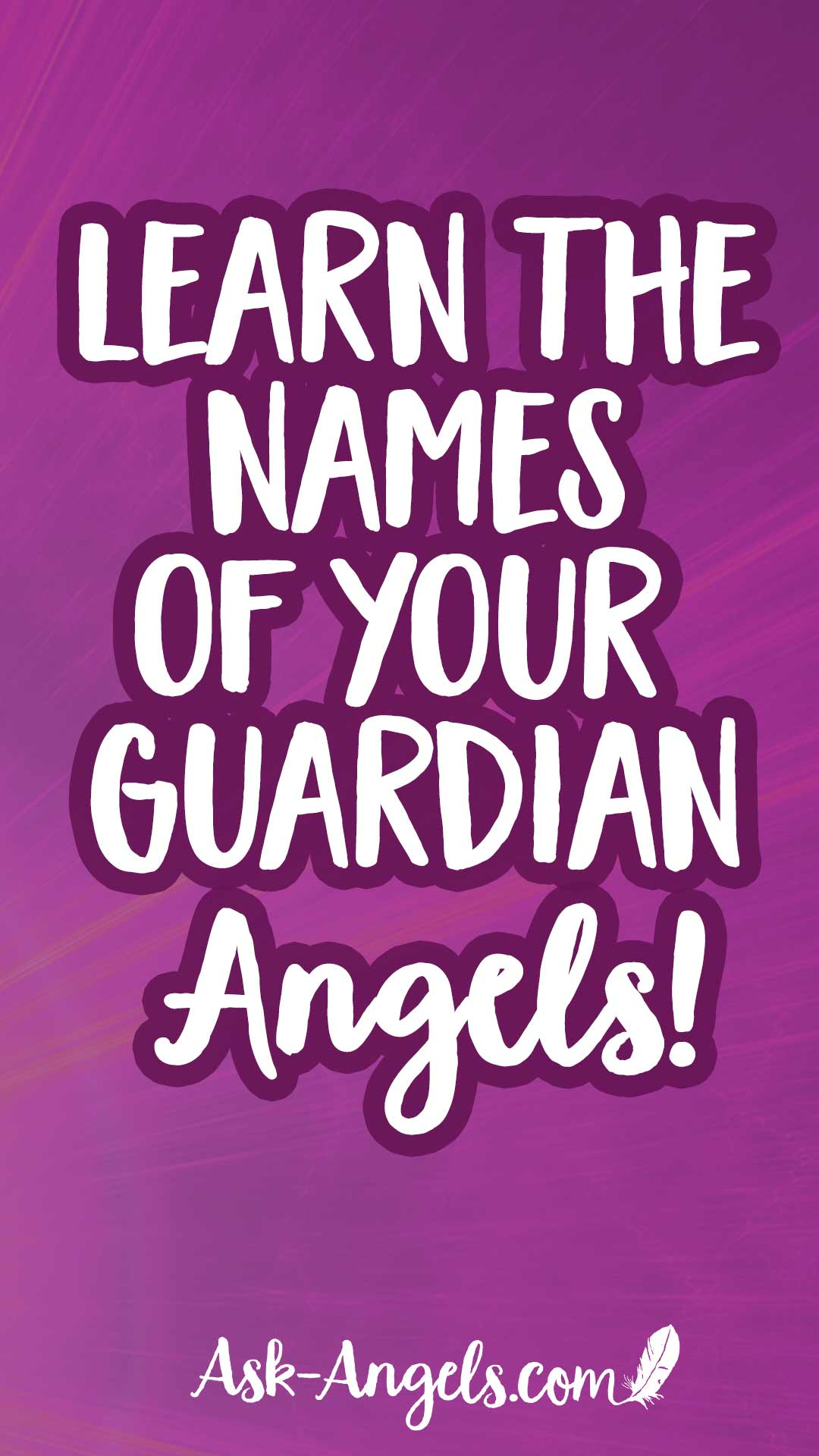 Find Out How to Learn the Names of Your Guardian Angels