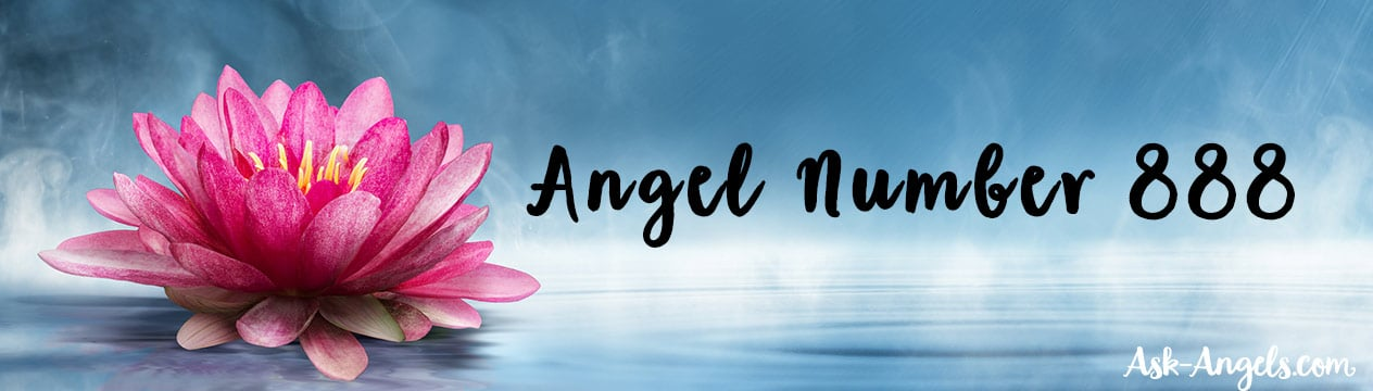 Angel Number 888, 7 Meanings and Messages From Seeing 888