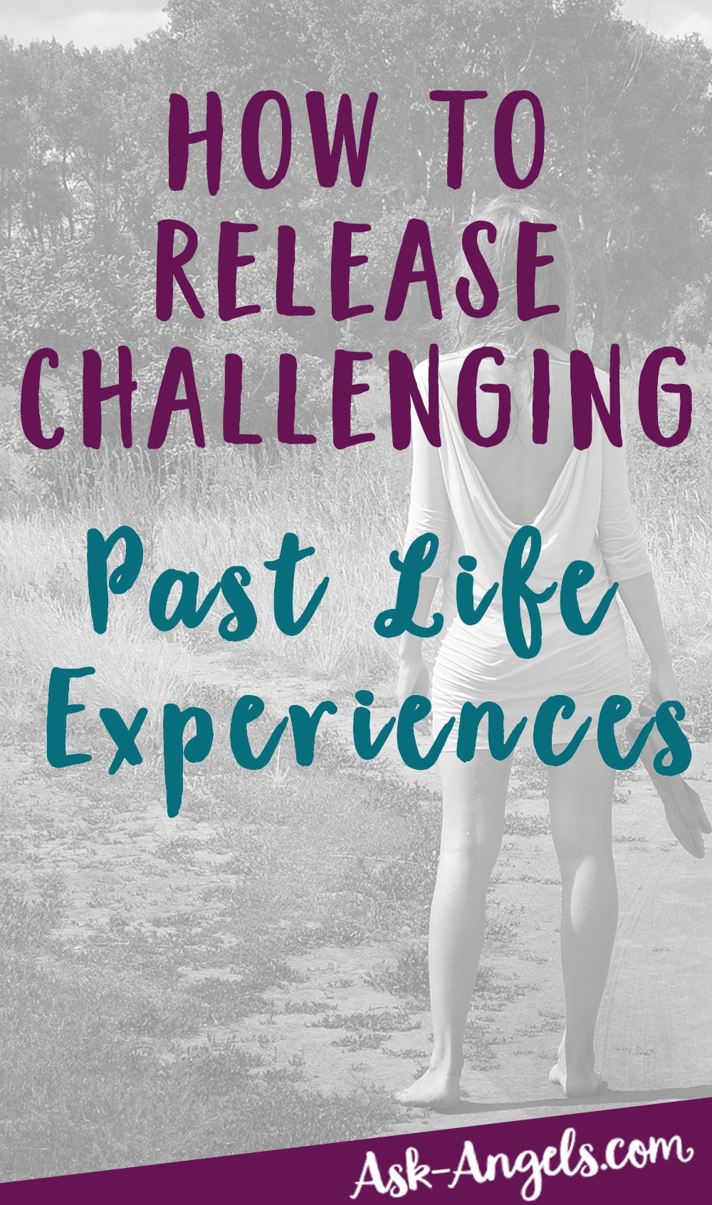 How to Release Past Life Experiences