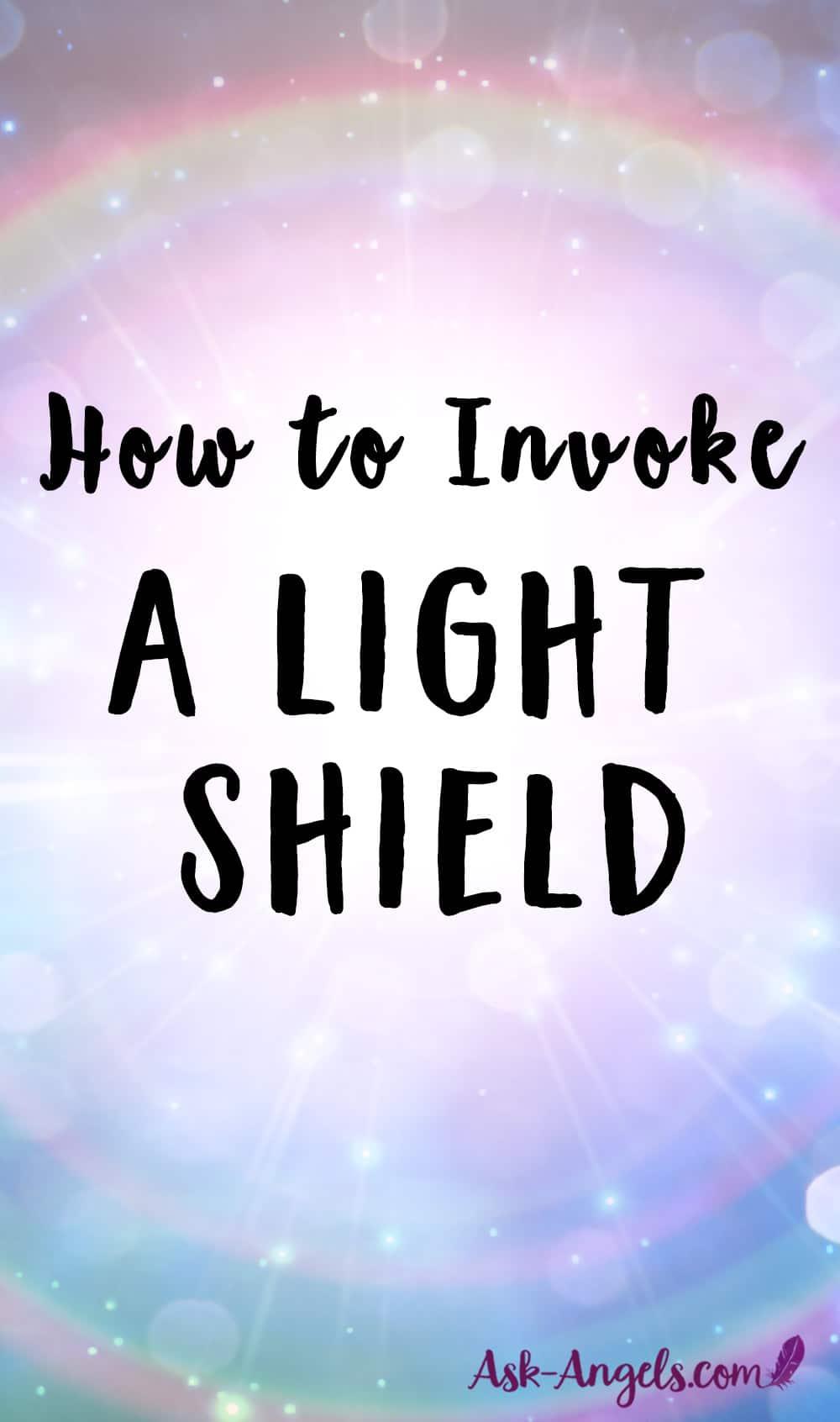 How to Invoke a Light Shield