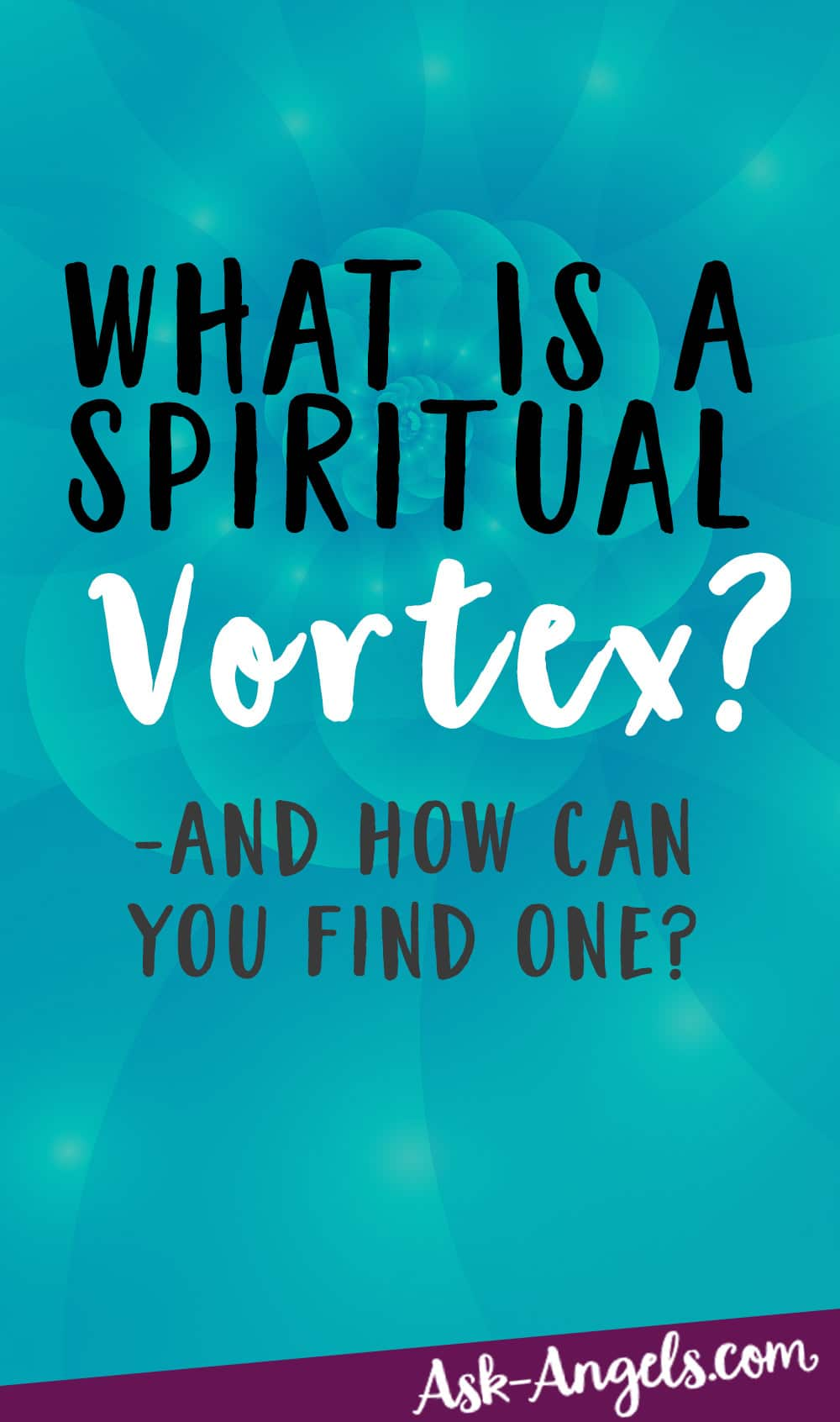What Is A Vortex? -And How Can You Find One?