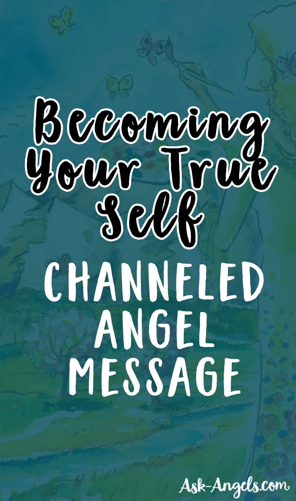 Becoming Your True Self- Angel Message