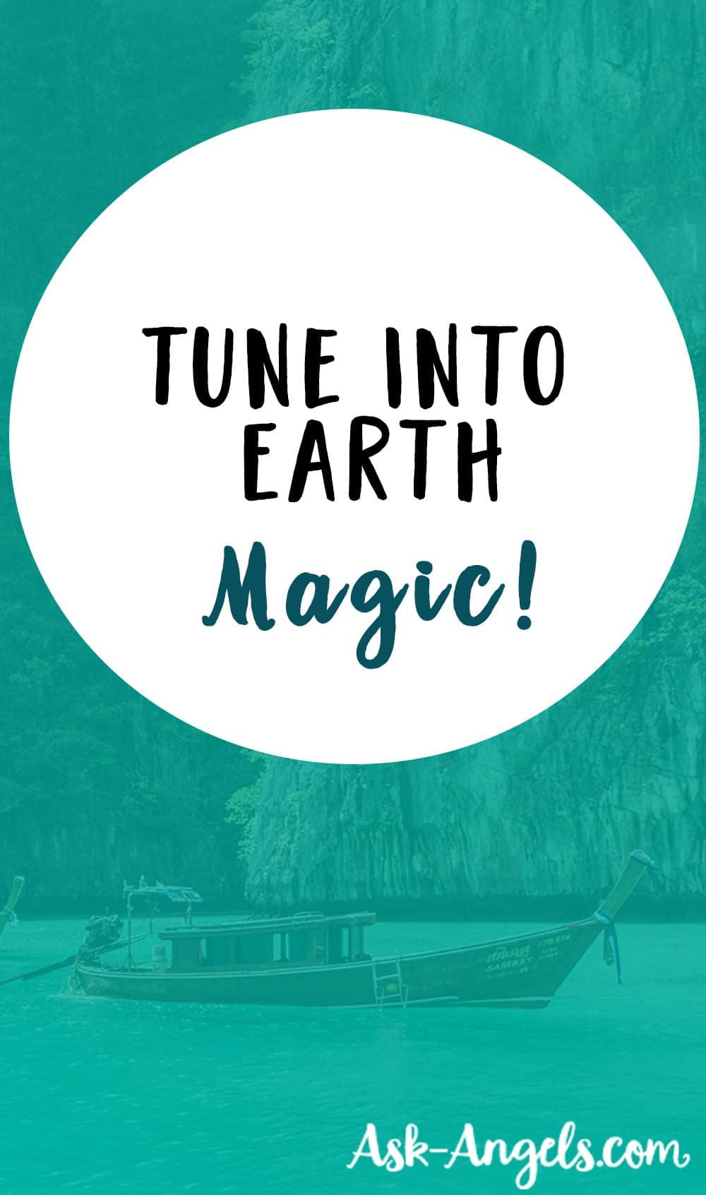 Tune Into Earth Magic