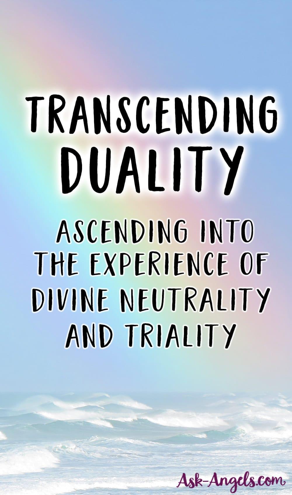 Transcending Duality