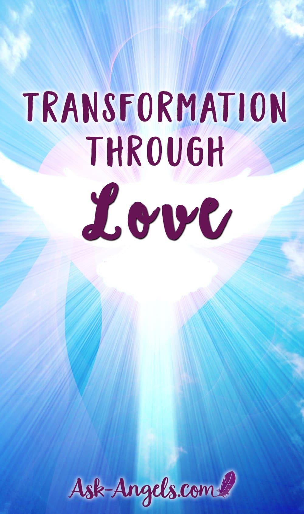 Transformation Through Love