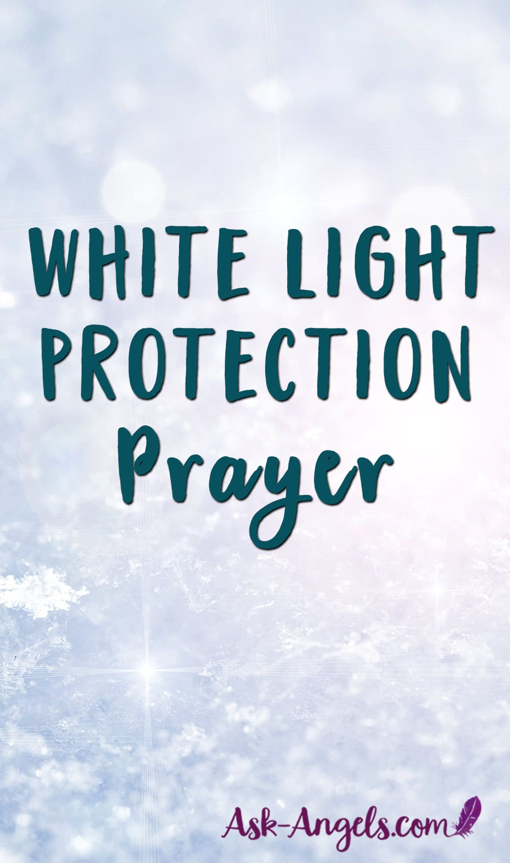 Invoke the power of the angels and Divine in this White Light Protection Prayer. Cleanse and protect your home, your energy and your space. #prayer