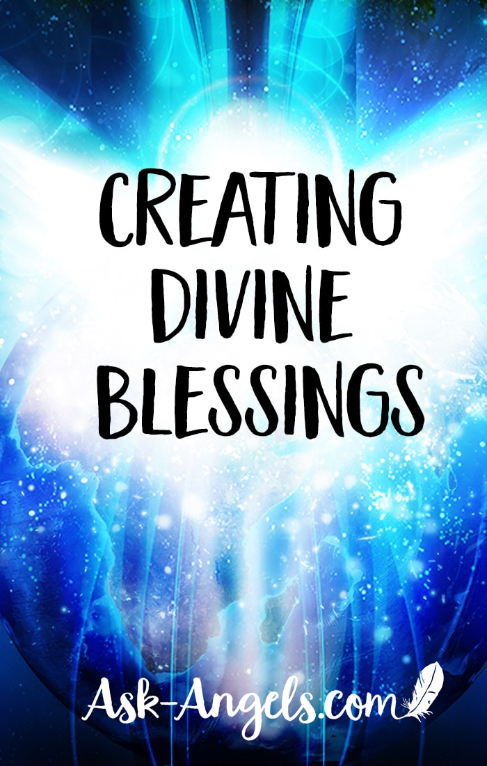 Creating Divine Blessings