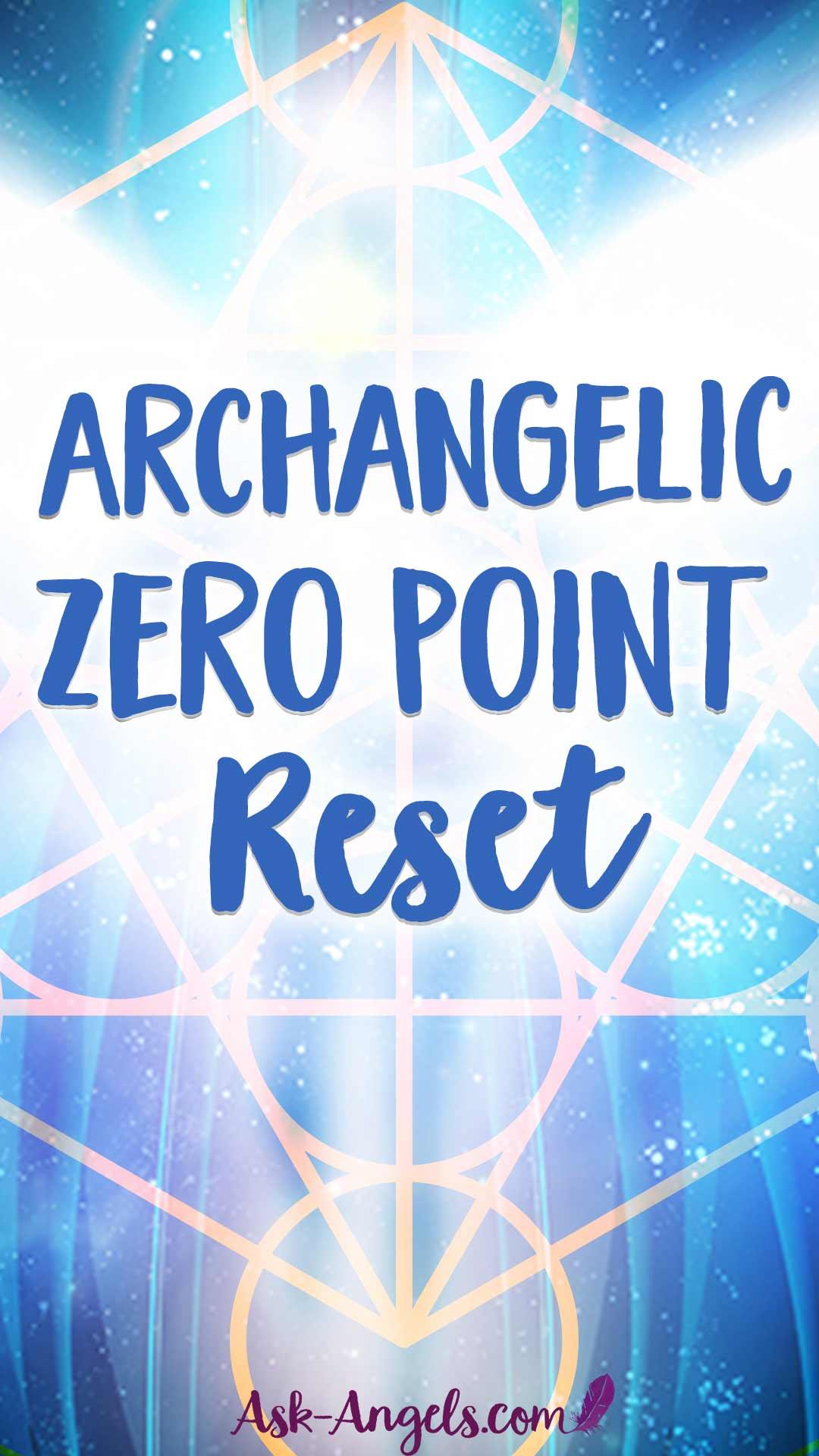 Archangelic Zero Point Reset