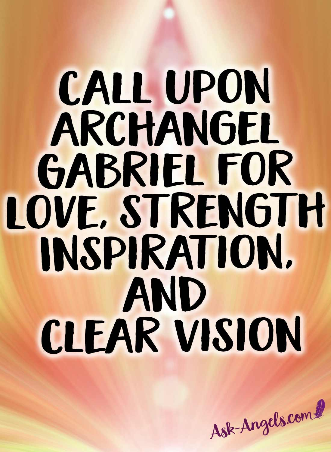 Call upon Gabriel for Love, strength Inspiration, and Clear Vision