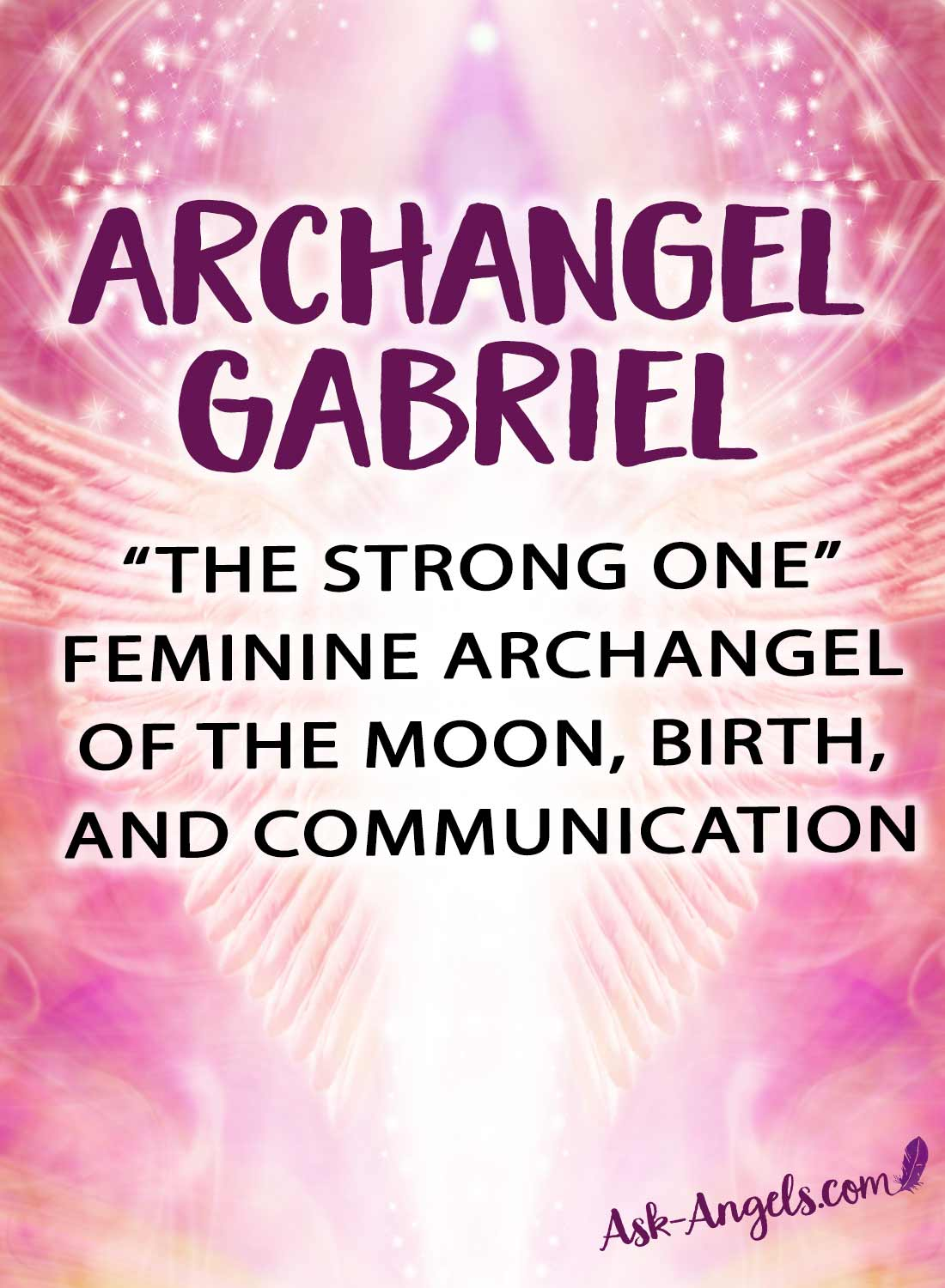 Archangel Gabriel is the feminine archangel of the moon, birth and communication. Learn more!