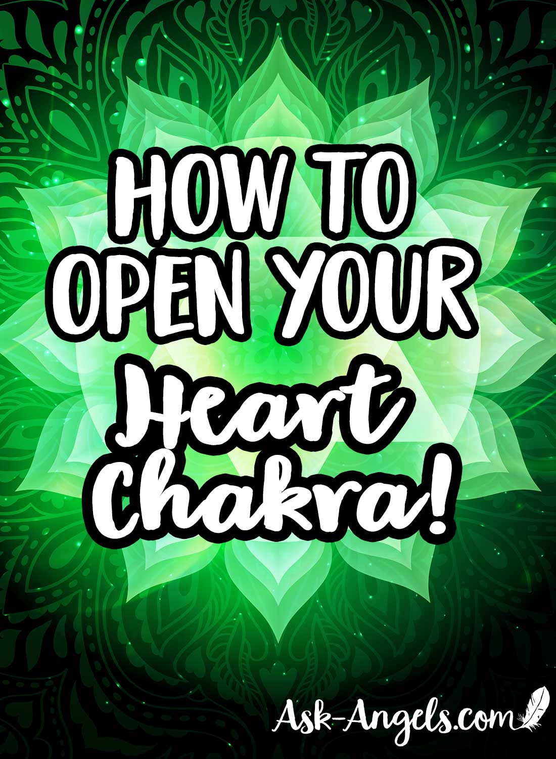 Heart Chakra Opening - How to Open Your Heart