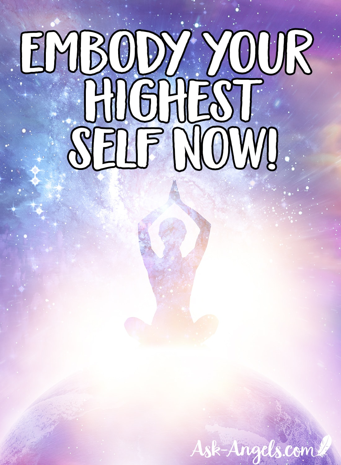Embody Your Highest Self Now